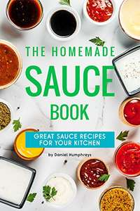 The Homemade Sauce Book Free on Kindle