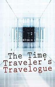 H.G. Wells etc - The Time Traveler's Travelogue: Sci-Fi Collection:Kindle Edition - Free Download @ Amazon