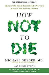 How Not To Die: Discover the foods scientifically proven to prevent and reverse disease @ Amazon - £4.99 Prime / £7.94 non-Prime