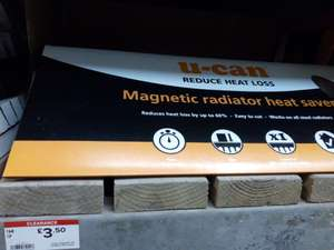 U-can magnetic radiator heat saver was £14 now £3.50  instore Edinburgh B&Q (possibly Nationwide)