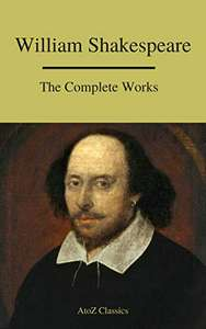 The Complete Works of Shakespeare (A to Z Classics) - Kindle - Free @ Amazon