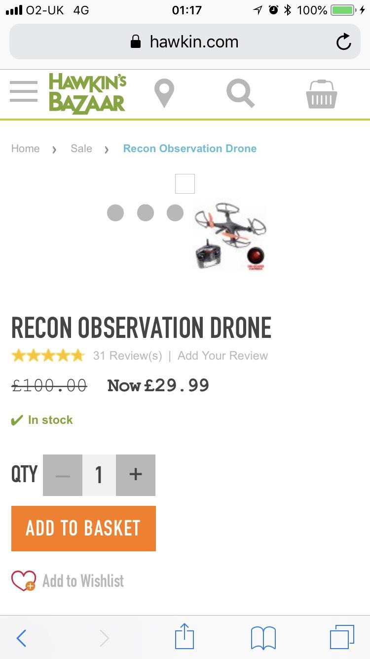 Observation drone was £100 now £29.99 at Hawkins Bazaar