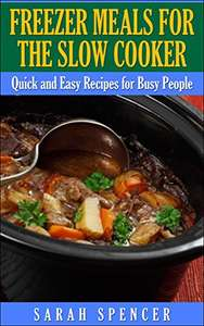 Freezer Meals for the Slow Cooker - Kindle - Free @ Amazon