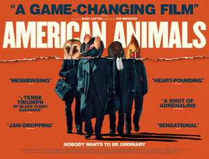 American Animals - Free Cinema Tickets - Tuesday 4th September