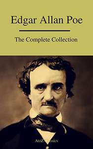 Edgar Allan Poe: The Complete Collection Kindle Edition by Edgar Allan Poe (Author), A to Z Classics (Author) Free at AmazonUK