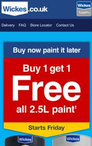 Now Live - Buy one 2.5l paint and get one free at wickes - includes Dulux.