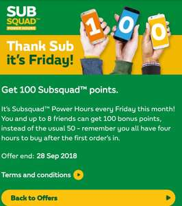 Every Friday this month. Get 100 subsquad points with first pruchase @ Subway.