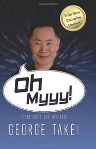 George Takei - Oh Myyy! There Goes The Internet book - £9 (Prime) £11.99 (Non Prime) @ Amazon