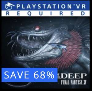 PS4 'MONSTER OF THE DEEP: FINAL FANTASY XV' PSVR game. £24.99 reduced to £7.99 @ PSN