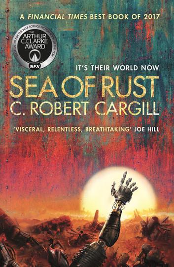 Sea of Rust - C. Robert Cargill (Kobo EPUB/Kindle Edition) - 99p @ Kobo/Amazon