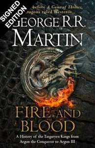 Fire and Blood: 300 Years Before A Game of Thrones Signed by George R.R. Martin (Pre-order) £25 @ Waterstones