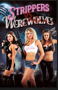 Strippers v Werewolves  - a quality film for Halloween only £1.99 to buy iTunes Store
