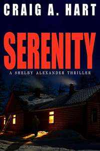 Serenity (The Shelby Alexander Thriller Series- Book 1(Craig A.Hart)..Free Kindle Edition @ Amazon
