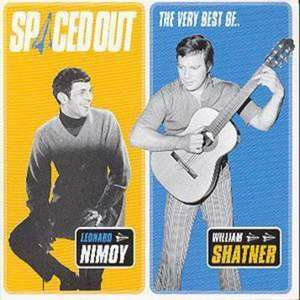 Spaced Out!: The Very Best Of Leonard Nimoy & William Shatner CD only £3.99 @ HMV