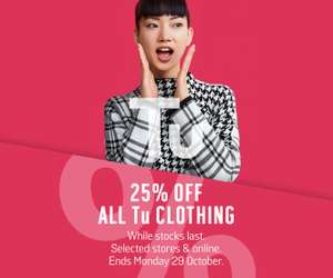 25% off all TU clothing inc Halloween and Christmas starts tomorrow  23/10 until 29/10 @ Argos