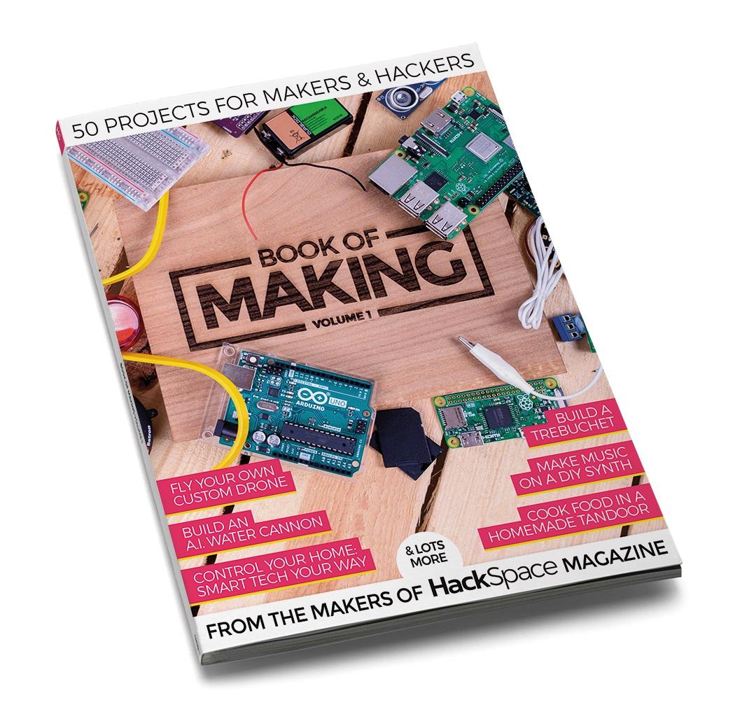 Hackspace - The Book of Making - Free PDF @ hackspace.raspberrypi.org