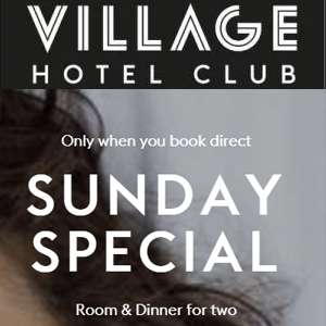 Village Hotels Sunday Stays + 2 Course Dinner for two from £45-£50 (£22.50/£25pp)