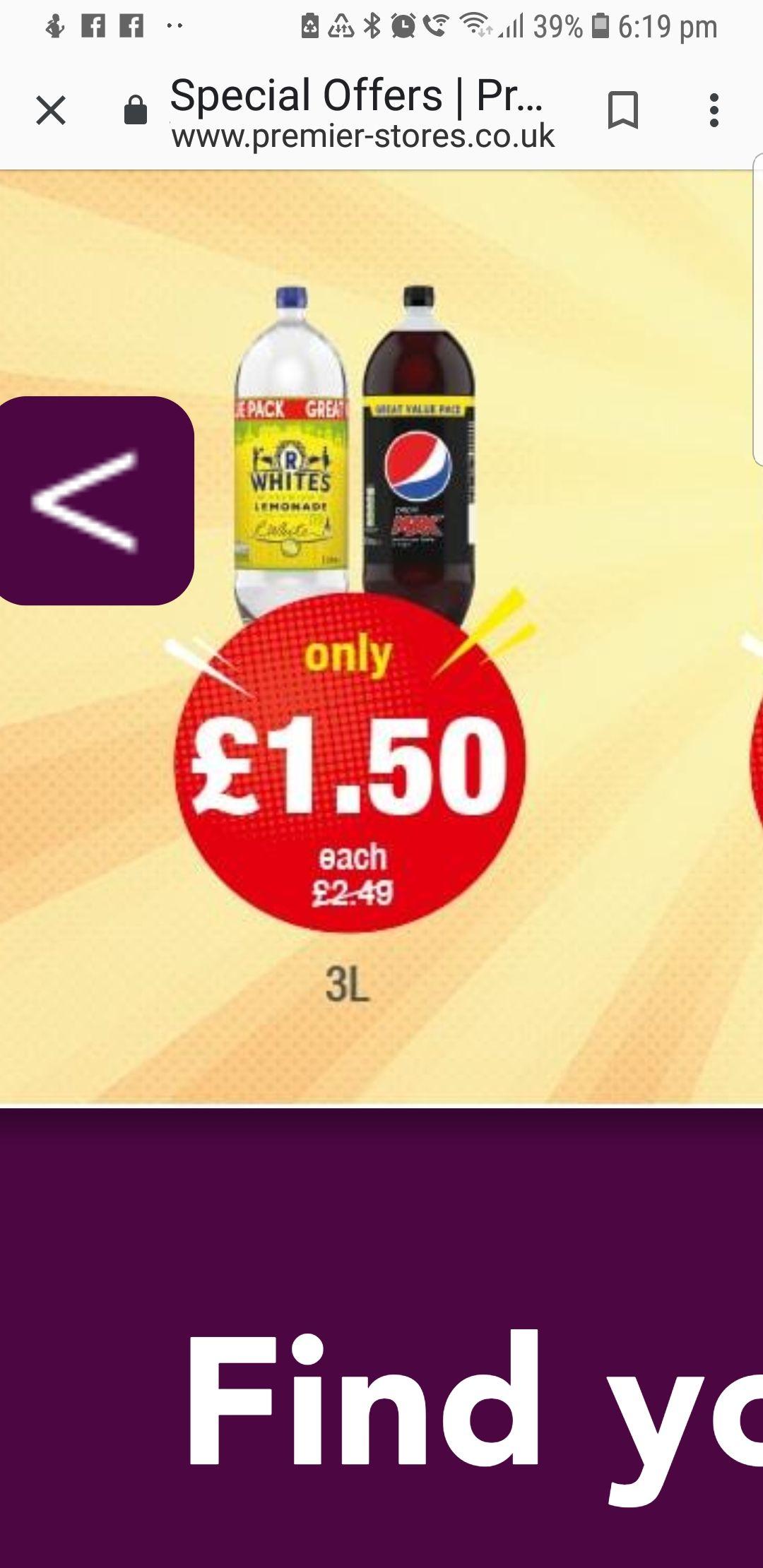 Pepsi Max 3 litre £1.50 ( also R Whites lemonade) £1.50 @ Premier Stores