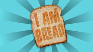 'I AM BREAD' videogame for iPad & iPhone. £5 reduced to £2.99 @ iTunes