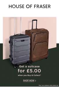 Suitcases £5.00 -  Selected cases Collect only @ House of Fraser - C&C £4.99