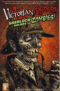 Victorian Undead: Sherlock Holmes Vs Zombies (Graphic Novel) £2.99 @ Forbidden Planet  (Just £1 delivery)