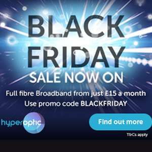 Black Friday Sale at Hyperoptic NOW LIVE - 30mb Fibre Broadband for £15pm with ZERO install or activation fees using code @ Hyperoptic