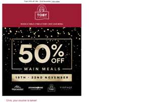 50% of main meals at Toby Carvery 19th-22nd email vouchers / Toby app