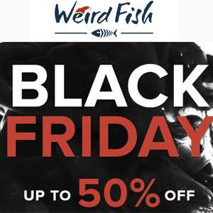 Weirdfish Black Friday Up to 50% Off Sale now on