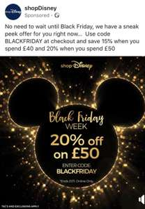 Disney store discount - 15% off when you spend £40 or 20% off when you spend £50.