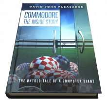 Commodore: The Inside Story eBook (Kindle Edition)  Pre-Order (14/12/18) by David Pleasance.
