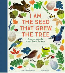 National Trust: I Am the Seed That Grew the Tree: A Nature Poem for Every Day of the Year £12.50 + £2.99 delivery (Non Prime) @ Amazon
