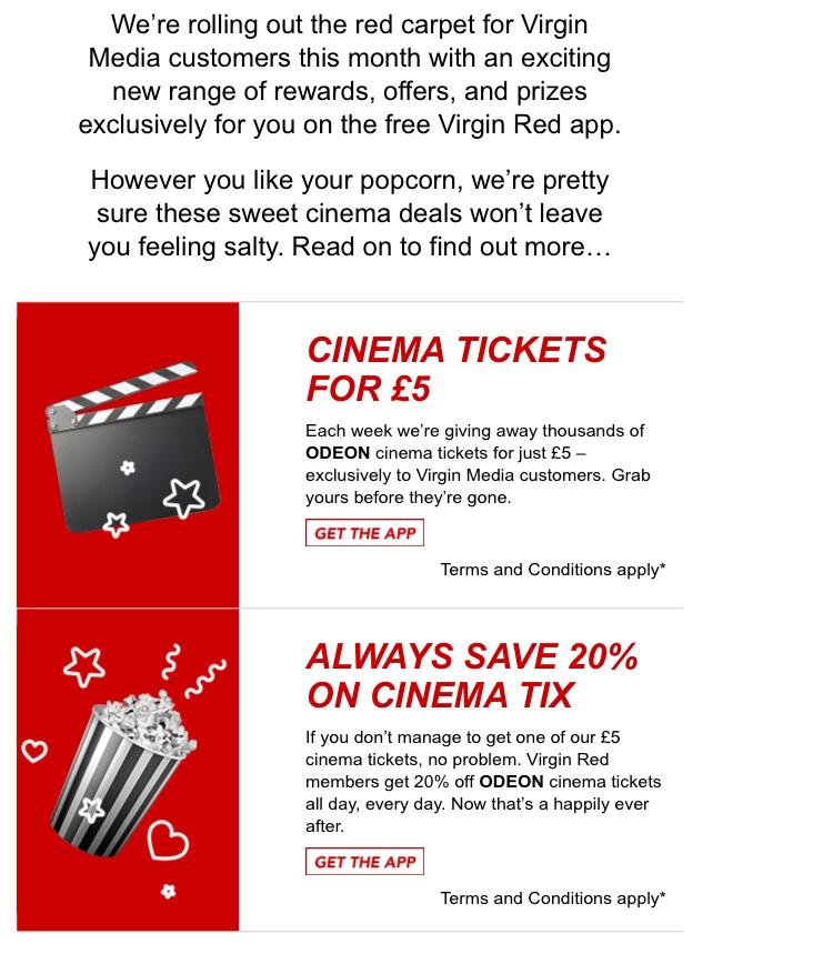 Virgin media customers get a odeon cinema ticket £5 + 20% off for everyone via virgin red app