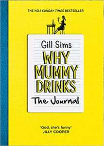 Why Mummy Drinks: The Journal: The Sunday Times Number One Bestselling Author Flexibound  £4.99 Prime / £7.98 non prime Amazon