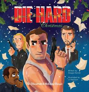 A Die Hard Christmas: The Illustrated Holiday Classic - £9.35 (Prime) £12.34 (Non Prime) @ Amazon