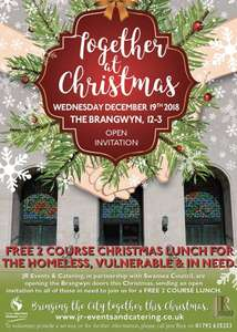 'Together at Christmas' Free 2 course Christmas meal for homeless, vulnerable and in need on 19th December Swansea Brangwyn Hall.