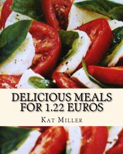 Delicious Meals for 1.22* Euros - Kat Miller - Kindle - Free @ Amazon
