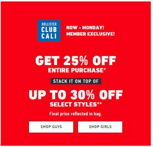 Hollister club cali 25% on top of the existing sale items