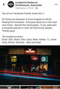 Free meals for the homeless on Xmas eve at longhorns, Newcastle.