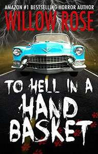 To Hell in a Handbasket by Willow Rose FREE on Kindle @ Amazon