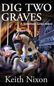Cracking Thriller - Dig Two Graves: A Gripping Crime Thriller (Solomon Gray Book 1) Kindle Edition - Free Download @ Amazon