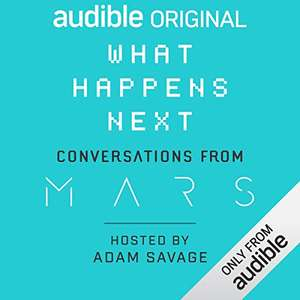 What Happens Next? Conversations from MARS - Free @ Audible