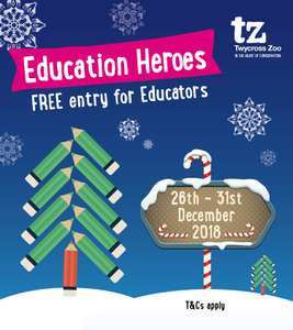 Free entry to Twycross Zoo for people who work  in Education 26th -31st Dec 2018