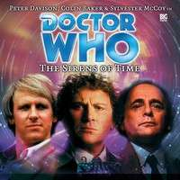 Free Big Finish Doctor Who Audio Book 'The Sirens of Time' starring Peter Davidson, Sylvester McCoy and Colin Baker