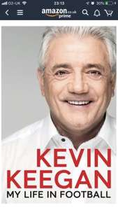 My Life in Football: The Autobiography Hardcover - Kevin Keegan £7 + £2.99 delivery Non Prime @ Amazon