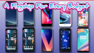 A Flagship Premium Phone For Every Budget - Best Current Prices For Every Flagship/Premium Smartphone