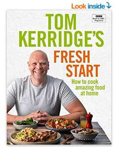 Tom Kerridge's Fresh Start: Kick start your new year with all the recipes from Tom's BBC TV series £7.99 (Prime) £10.98 (Non Prime) @ Amazon