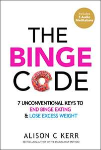 The Binge Code: 7 Unconventional Keys to End Binge Eating and Lose Excess Weight (+Bonus Audios) Kindle Edition  - Free Download @ AMazon