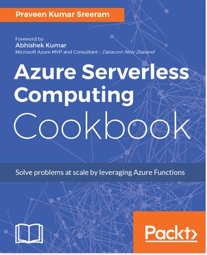 Azure Serverless Computing Cookbook for Free