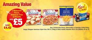 MEAL DEAL 2 Ristorante Pizzas 1 American Style Fries 1 Vianetta £5 @ Premiere stores
