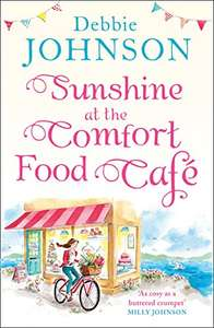 Debbie Johnson -  Sunshine at the Comfort Food Cafe: Most heartwarming and feel good novel Kindle Edition  - Free Download @ Amazon
